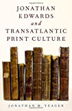 Jonathan Edwards and Transatlantic Print Culture book cover