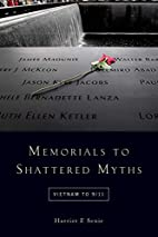 Memorials to Shattered Myths: Vietnam to…