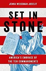 Set in Stone: America's Embrace of the Ten…