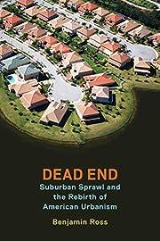 Dead End: Suburban Sprawl and the Rebirth of…