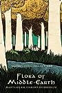 Flora of Middle-Earth: Plants of J.R.R. Tolkien's Legendarium - Walter S. Judd