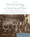 Constructing the american past : A source book of a people's history to