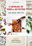 A sociology of food & nutrition : the social appetite / edited by John Germov & Lauren Williams