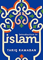 Introduction to Islam by Tariq Ramadan