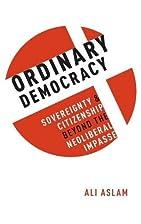 Ordinary democracy : sovereignty and…