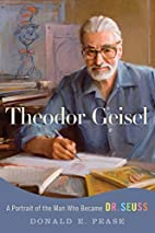 Theodor Geisel: A Portrait of the Man Who…