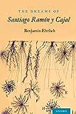 Dreams of santiago ramon y cajal