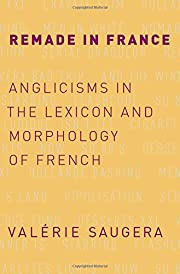 Remade in France: Anglicisms in the Lexicon…
