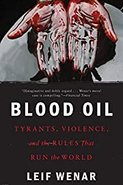 Blood Oil: Tyrants, Violence, and the Rules…