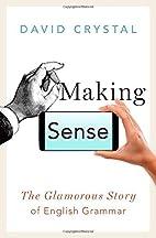 Making Sense: The Glamorous Story of English…