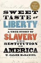 Sweet Taste of Liberty: A True Story of…