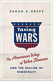 Taxing Wars: The American Way of War Finance…