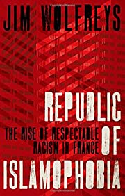 Republic of Islamophobia : the rise of…