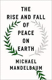 The rise and fall of peace on Earth de…