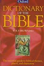 A dictionary of the Bible by W. R. F.…