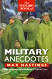 The Oxford book of military anecdotes / edited by Max Hastings