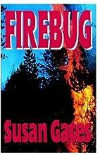 Firebug by Susan P. Gates