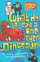 What Do You Call a One-eyed Dinosaur? by…
