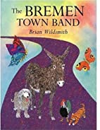 The Bremen Town Band by Brian Wildsmith