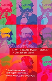 Why read Marx today? de Jonathan Wolff