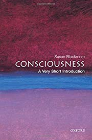 Consciousness : a very short introduction…