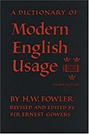 A dictionary of modern English usage by H.…