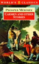Carmen and Other Stories by Prosper Merimee