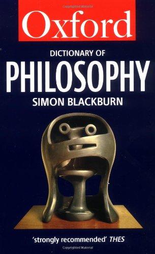 The oxford dictionary of philosophy simon blackburn oxford.