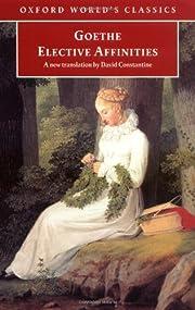 Elective Affinities : A Novel
