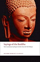 Sayings of the Buddha: New Translations from…