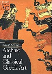 Archaic and Classical Greek Art (Oxford…