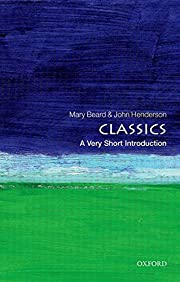 Classics: A Very Short Introduction (Very…