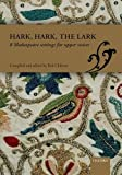 Hark, hark, the lark : 8 Shakespeare settings for upper voices / compiled and edited by Bob Chilcott