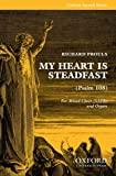 My heart is steadfast : Psalm 108 : for mixed choir (SATB) and organ / Richard Proulx