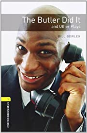 Oxford Bookworms Playscripts: The Butler Did…