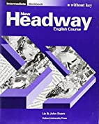 New Headway: Intermediate: Workbook (without…