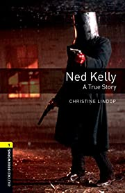 Oxford Bookworms Library: Ned Kelly - A True…