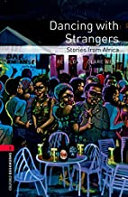 Dancing with Strangers - Stories from Africa…