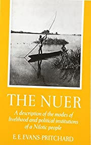 The Nuer: A Description of the Modes of…