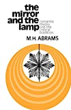 The mirror and the lamp : romantic theory and the critical tradition / by M. H. Abrams
