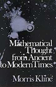 Mathematical Thought from Ancient to Modern…