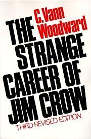 The strange career of Jim Crow de C. Vann…