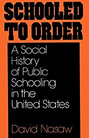 Schooled to order : a social history of…