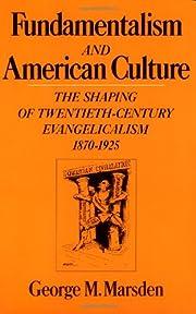 Fundamentalism and American Culture: The…