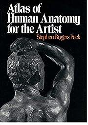 Atlas of Human Anatomy for the Artist de…