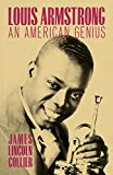 Louis Armstrong : an American genius / James Lincoln Collier