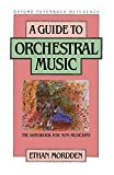 A guide to orchestral music : the handbook for non-musicians / Ethan Mordden
