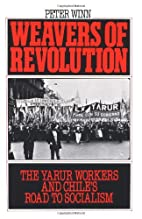 Weavers of Revolution: The Yarur Workers and…