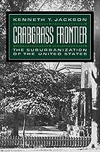 Crabgrass Frontier: The Suburbanization of…