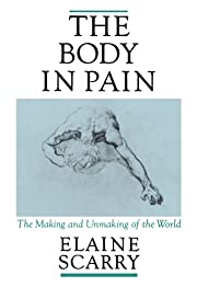 The Body in Pain: The Making and Unmaking of…